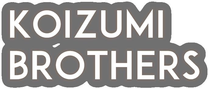 KOIZUMI BROTHERS